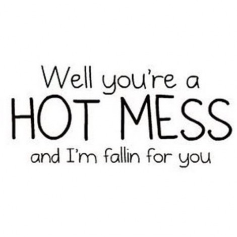 Despite how it appears… we're pretty much all a #HotMess & it's a #BeautifulThing
