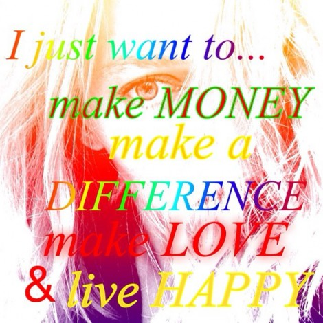 As do YOU! #MakeMoney #MakeADifference #MakeLove #LiveHappy #WeAreTheSame #YouAndMe